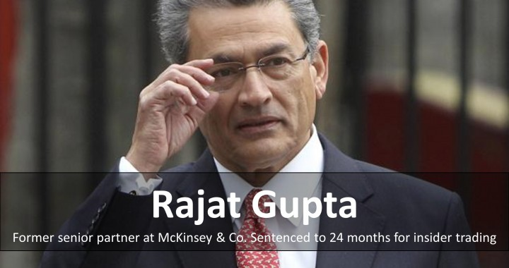 Former McKinsey and Co. Boss, Rajat Gupta, Guilty of Insider Trading